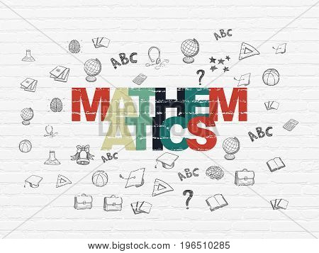 Studying concept: Painted multicolor text Mathematics on White Brick wall background with  Hand Drawn Education Icons