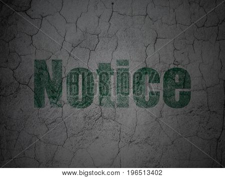 Law concept: Green Notice on grunge textured concrete wall background