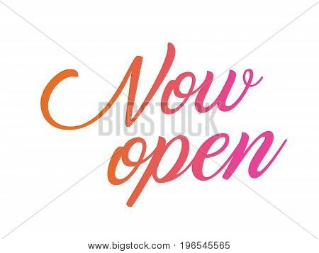 The colorful gradient isolated hand writing word NOW OPEN on white background