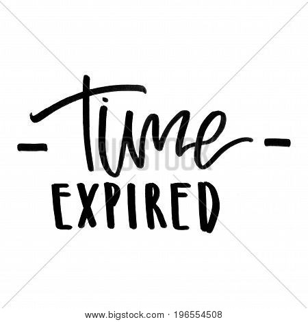 Time Expired. Handwritten Text. Modern Calligraphy. Isolated