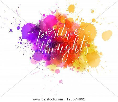 Multicolored splash watercolor blot with handwritten modern calligraphy text