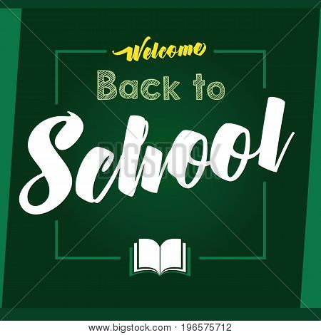 Welcome Back to School lettering banner. Welcome Back to School calligraphic vector design  and open book in frame on green chalkboard