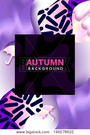 Autumn abstract color poster in trendy 90s style with umbrella, geometric shapes, fluid and liguid texture, fashion bright background, template for banner, cover, invitation, vector illustration