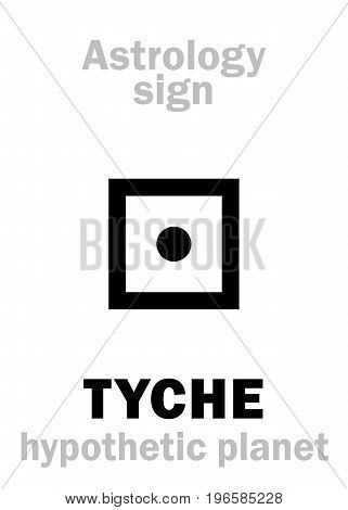 Astrology Alphabet: TYCHE, hypothetic super-distant planet, or star-satellite of Sun. Hieroglyphics character sign (single symbol).