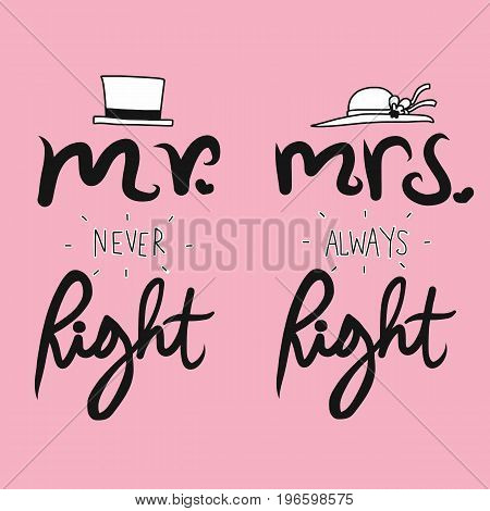 Mr. never right Mrs. always right word and hat illustration