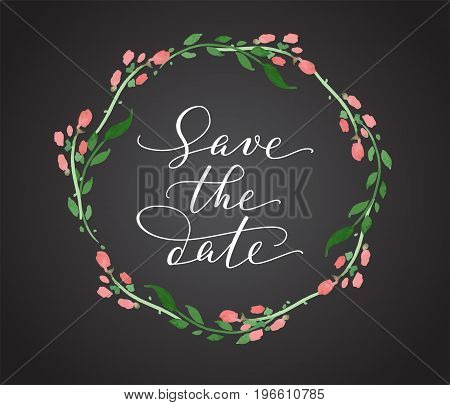 Save the date card with watercolor floral wreath. Chalk board style black and white wedding invitation template. Hand written custom calligraphy. Can also be used for photo overlays.