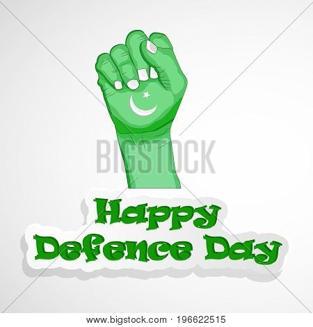 illustration of hand in Pakistan flag background with Happy defence Day text on the occasion of Pakistan defence day