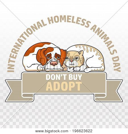Vector illustration of International homeless animals day. Cute cat and dog isolated on white. Pets adoption concept. Text Don't buy Adopt on ribbon.