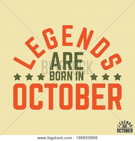 T-shirt print design. Legends are born in October vintage t shirt stamp. Badge applique label t-shirts jeans casual wear. Vector illustration.