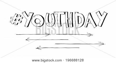 Stylish black and white vector text Youth Day on white background. Illustration in comic style, sketch.