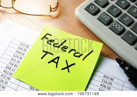 Stick with words federal tax and financial documents.