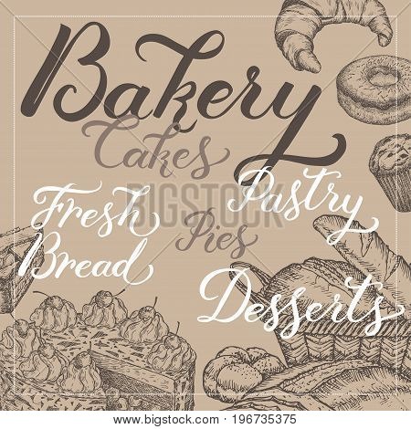 Bakery template with bread, pastry, cake, pie sketch and related lettering. Great for bakery, menu, store and packaging design.