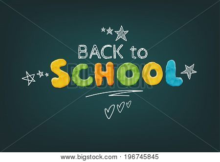 Vector Bright Back To School Design Template With Modeling Clay Lettering On The Chalkboard