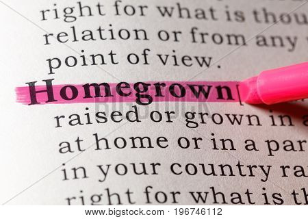 Fake Dictionary Dictionary definition of the word homegrown.
