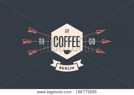 Emblem of Cafe with arrows and text Coffee, To Go and icon cup of coffee. Logo template for cafe in vintage retro style. Logo, signs, labels, identity, badges for business brands. Vector Illustration