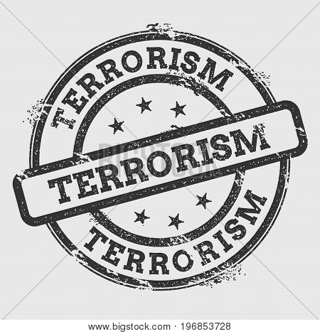 Terrorism Rubber Stamp Isolated On White Background. Grunge Round Seal With Text, Ink Texture And Sp