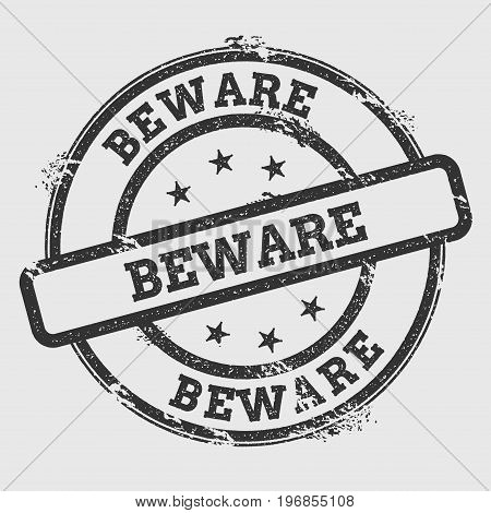 Beware Rubber Stamp Isolated On White Background. Grunge Round Seal With Text, Ink Texture And Splat