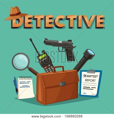 Detective tools. Cartoon vector illustration. Necessary things for work. Gun and other objects. Tipographic. Design for banners and posters.