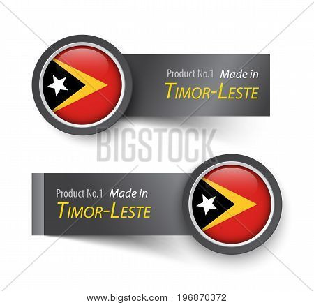 Flag icon and label with text made in Timor-Leste ( East Timor ) .