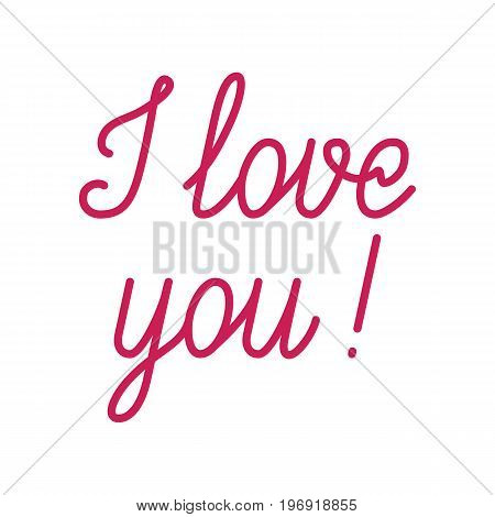 I love You red lettering. Heart-warming and sentimental phrase, express feelings to sweetheart. Flat style vector illustration isolated on white background