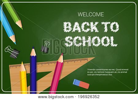 Welcome Back To School Poster Colorful Crayons Pencils And Rulers On Chalk Board Background Flat Vector Illustration