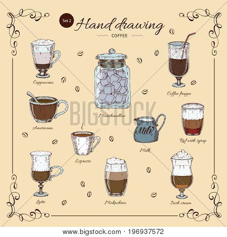 Coffee hand drawn colored set with decorative frame beverages in different glasses and cups isolated vector illustration