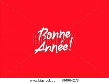 Inscription Happy New Year on French. Vector illustration on a red background. Elements for design. The concept of a holiday card. Lettering and calligraphy. Stylish font. Bonne Annee!