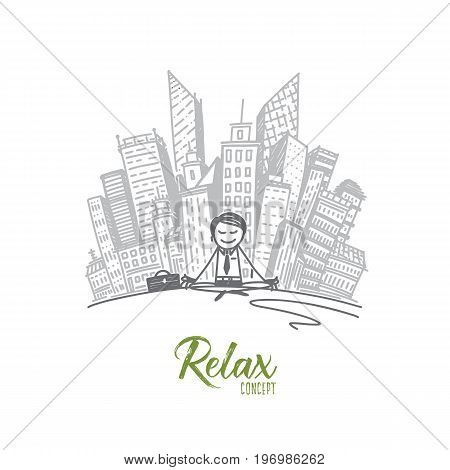 Relax concept. Hand drawn relaxed businessman sitting in front of modern buildings isolated vector illustration.