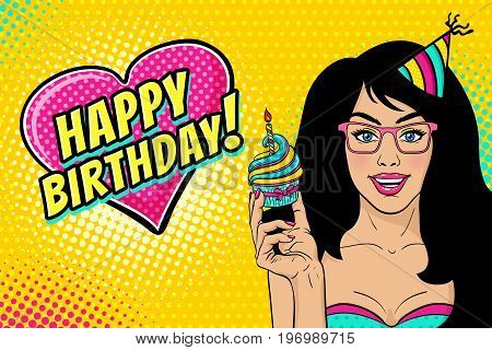 Sexy woman in glasses and birthday cap with long black hair open smile bright cupcake in her hand and Happy Birthday speech bubble. Vector background in pop art retro comic style. Party invitation.