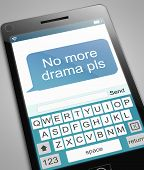 """3d Illustration depicting a phone with a """"no more drama"""" message. poster"""
