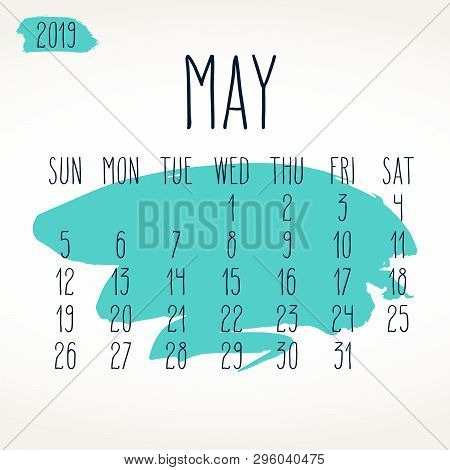 May Year 2019 Vector Monthly Calendar. Week Starting From Sunday. Hand Drawn Freeform Turquoise Pain