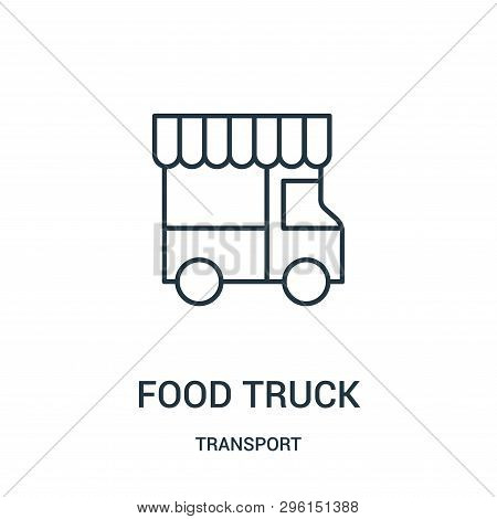 Food Truck Icon Isolated On White Background From Transport Collection. Food Truck Icon Trendy And M