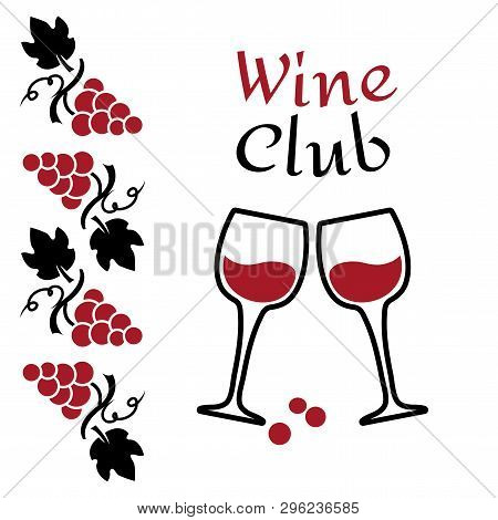 Grapes And Wine Glasses. Wine Logo Design. Red And Black Brand For Wine Club Or Company. Vector Illu