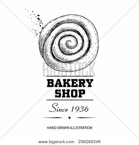 Bakery Shop Poster. Top View Sweet Pastry Cinnamon Bun. Hand Drawn Sketch Style Vector Illustration