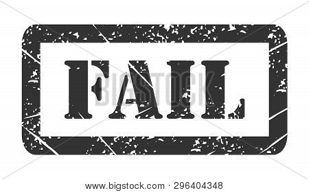 Vector Illustration Isolated Of The Word Fail In Black Ink Stamp