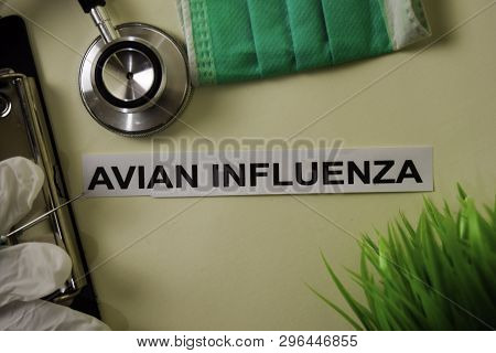Avian Influenza With Inspiration And Healthcare/medical Concept On Desk Background