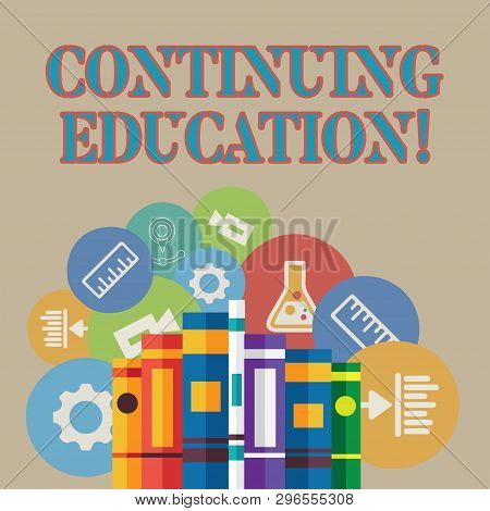 Word Writing Text Continuing Education. Business Concept For Postsecondary Learning Activities And P