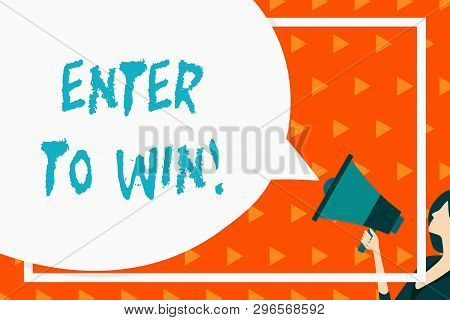 Writing Note Showing Enter To Win. Business Photo Showcasing Exchanging Something Value For Prize Ch