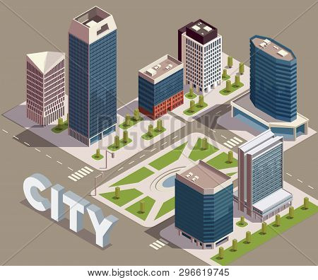 City Skyscrapers Isometric Composition With View Of City Block With Modern Tall Buildings Streets An