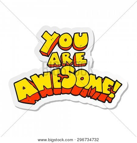 sticker of a you are awesome cartoon sign