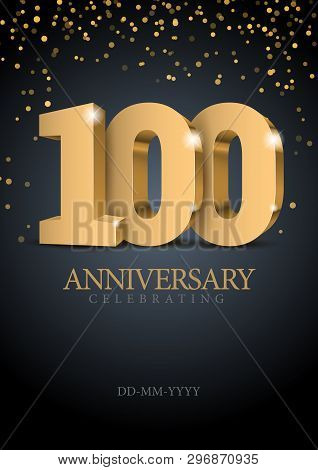Anniversary 100. Gold 3d Numbers. Poster Template For Celebrating 100th Anniversary Event Party. Vec
