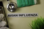 Avian Influenza with inspiration and healthcare/medical concept on desk background poster
