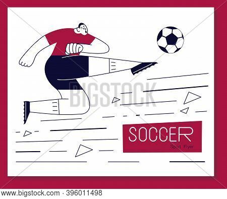Soccer Flayer With Player Scores A Goal. Football Banner In Modern Outline Minimalist Design. Flat A