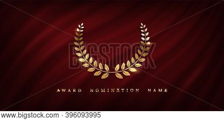Award Ceremonyposter Template. Golden Laurel Wreath Isolated On Red Wavy Curtain Background. Vector