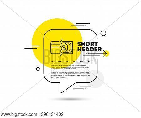 Credit Card Or Cash Line Icon. Speech Bubble Vector Concept. Payment Methods Sign. Payment Methods L