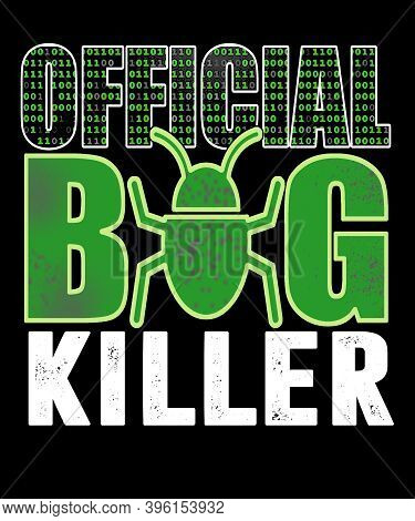 Official Bug Killer Graphic Text Illustration With An Insect On A Black Background.  Great For Exter