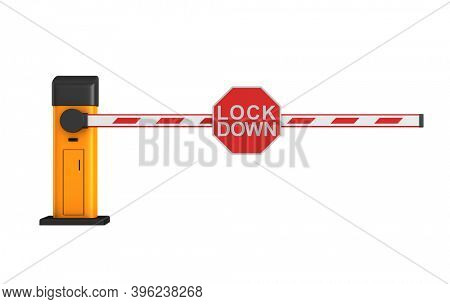 closed automatic barrier with sign lockdown on white background. Isolated 3D illustration