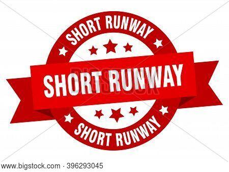 Short Runway Round Ribbon Isolated Label. Short Runway Sign
