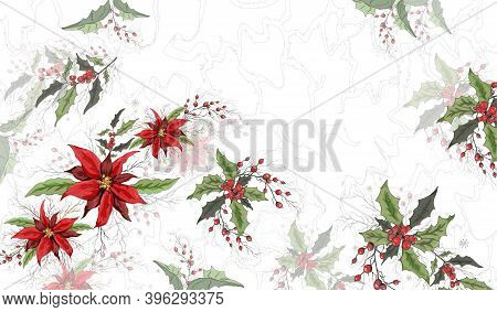 Floral Winter Pattern. Realistic Holiday Flowers Made Of Poinsettia, Holly. Modern Hand-drawn  In Th