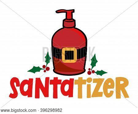 Santatizer (hand Sanitizer) - Santa Colored Hand Santitizer Vector Icon. Antibacterial Soap Or Antis
